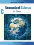 Un mondo di scienze. Vol. C. La terra. Per la Scuola media: 3