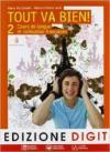 Tout va bien. Cours de langue et de civilisation françaises. Per la Scuola media. Con CD Audio. Con espansione online