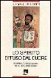 Lo spirito effuso dal cuore. Spiritualità missionaria per il terzo millennio