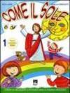 Come il sole. Corso di religione cattolica per la scuola primaria. Per la 1ª, 2ª e 3ª classe elementare