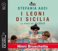 I leoni di Sicilia. La saga dei Florio letto da Ninni Bruschetta. Audiolibro. 2 CD Audio formato MP3