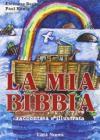La mia Bibbia raccontata e illustrata