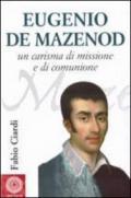 Eugenio de Mazenod. Un carisma di missione e di comunione