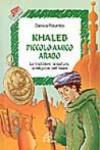 Khaleb piccolo amico arabo. Le tradizioni, la cultura, la religione dell'Islam