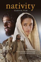 Nativity. Guida al film. Per l'uso personale e in piccoli gruppi, e per la catechesi comunitaria