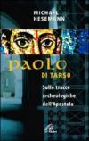 Paolo di Tarso. Sulle tracce archeologiche dell'Apostolo
