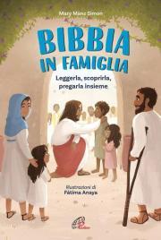 La Bibbia in famiglia. Leggerla, scoprirla, pregarla insieme