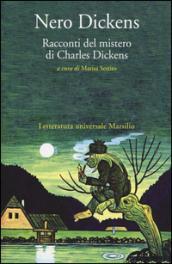 Nero Dickens. Racconti del mistero di Charles Dickens