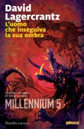 L'uomo che inseguiva la sua ombra (Millennium Vol. 5)