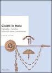 Gioielli in Italia. Il gioiello e l'artefice. Materiali, opere, committenze. Atti del 5° Convegno nazionale (Valenza, 2-3 ottobre 2004)