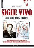 Sigue vivo. Chi ha ucciso René G. Favaloro?