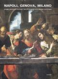 Napoli, Genova e Milano. Scambi artistici e culturali tra città legate alla Spagna (1610-1640)