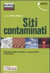 Siti contaminati. Disciplina delle bonifiche e responsabilità ambientale