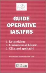 Guide operative IAS/IFRS. La transizione, l'informativa di bilancio, gli aspetti applicativi