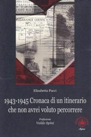 1943-1945. Cronaca di un itinerario che non avrei voluto percorrere
