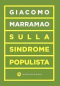 Sulla sindrome populista. La delegittimazione come strategia politica