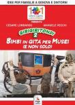 Girigiritondi. Vol. 2: Bimbi in gita per musei (e non solo).