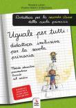 Uguale per tutti: didattica inclusiva per la primaria. Metodo educativo psicomotorio basato sul corsivo