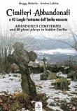 Cimiteri abbandonati e 40 luoghi fantasma dell'Emilia nascosta