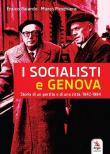 I socialisti e Genova. Storia di un partito e di una città: 1942-1994