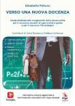 Verso una nuova docenza. Guida dedicata allo svolgimento della Prova scritta per il Concorso Docenti di ogni ordine e grado e per il Concorso TFA Sostegno