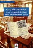 Geografia sentimentale di un emigrante italiano. Sicilia, Venezuela, Stati Uniti, Liguria
