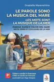 Le parole sono la musica del mare. Parole, suoni e colori del mare-Les mots sont la musique de la mer. Mots, sons et couleurs de la mer. Ediz. bilingue