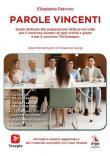 Parole vincenti. Guida dedicata alla preparazione della prova orale per il concorso docenti di ogni ordine e grado e per il concorso Tfa sostegno