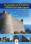 In cammino tra castelli e fortezze della Liguria. Walking around Liguria's Castl