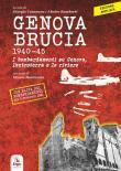 Genova brucia 1940-45. I bombardamenti su Genova, l'entroterra e le riviere. Ediz. ampliata