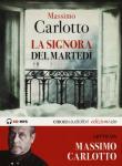 La signora del martedì letto da Massimo Carlotto. Audiolibro. CD Audio formato MP3. Ediz. integrale