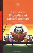 Filosofia dei cartoni animati. Una mitologia contemporanea
