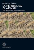 La Repubblica di Weimar. Anni di crisi della modernità classica