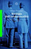 Biologia dell'omosessualità. Eterosessuali o omosessuali si nasce, non si diventa