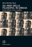Gli inizi della filosofia: in Grecia. Nuova ediz.