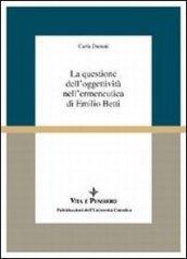 La questione dell'oggettività nell'ermeneutica di Emilio Betti
