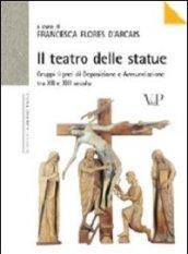 Il teatro delle statue. Gruppi lignei di Deposizione e Annunciazione tra XII e XIII secolo. Ediz. illustrata