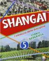 Shangai. L'intreccio delle discipline. Storia e geografia. Per la 5ª classe elementare. Con espansione online