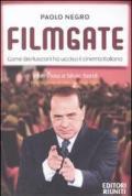 Filmgate. Come Berlusconi ha ucciso il cinema italiano