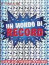 Un mondo di record. Ediz. a colori