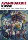 Avanguardie russe. Malevich, Kandinskij, Chagall, Rodchenko, Tatlin e gli altri. Catalogo della mostra (Roma, 5 aprile-2 settembre 2012). Ediz. illustrata