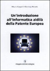 Un'introduzione all'informatica. Al di là della patente europea