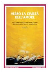 Verso la civiltà dell'amore. Paolo VI e la costruzione della comunità umana
