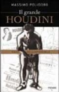 Il grande Houdini. Mago dell'impossibile