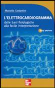 L'elettrocardiogramma. Dalle basi fisiologiche alla facile interpretazione