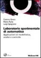 Laboratorio sperimentale di automatica. Applicazioni di modellistica, analisi e controllo. Con CD-ROM