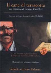 Il cane di terracotta. Dal romanzo di Andrea Camilleri. CD-ROM