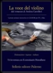La voce del violino. Dal romanzo di Andrea Camilleri. CD-ROM