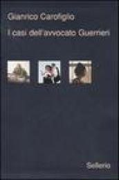 I casi dell'avvocato Guerrieri: Testimone inconsapevole-Ad occhi chiusi-Ragionevoli dubbi