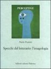 Specchi del letterario: l'imagologia. Percorsi di letteratura comparata